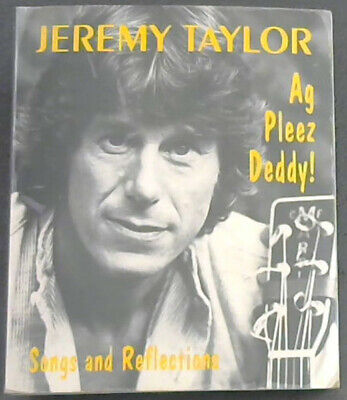 """Taylor, Jeremy .. """"Ag Pleez Deddy!"""": Songs and Reflections"""