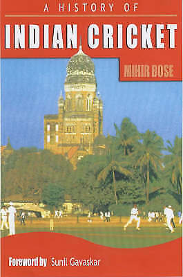 A History of Indian Cricket - New Book Bose, Mihir