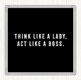 Black White Act Like A Boss Quote Drinks Mat Coaster