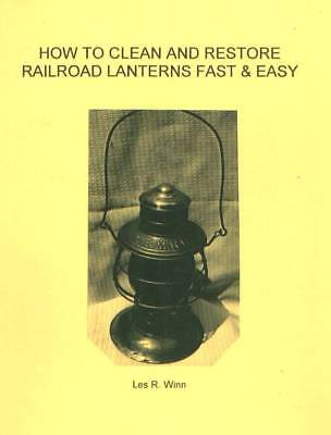 HOW TO CLEAN & RESTORE RR LANTERNS, FAST & EASY, BOOK, FREE shipping