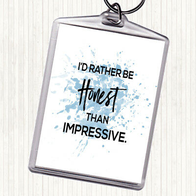 Blue White Honest Rather Than Impressive Quote Keyring