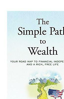 The Simple Path to Wealth: Your road map to financial independe... Free Shipping