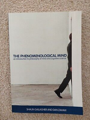 The Phenomenological Mind: An Introduction to Philosophy of Mind & Cognitive...