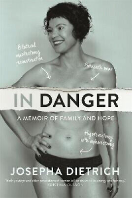 In Danger: A Memoir of Family and Hope by Josepha Dietrich.