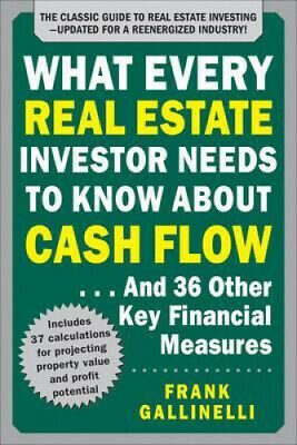 What Every Real Estate Investor Needs to Know About Cash Flow... And 36 Other