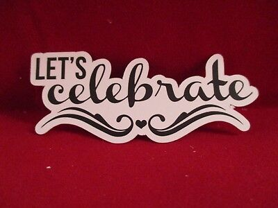 14 Printed Let's Celebrate Sentiment Die Cuts.............cardmaking