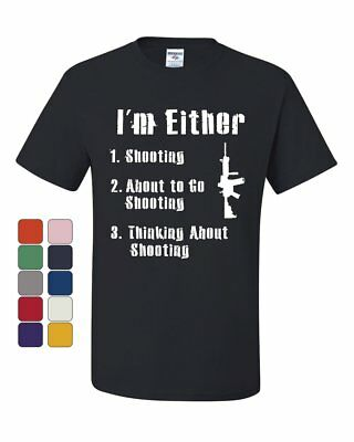 af5c78707 I'm Either Shooting or ' T-Shirt Funny 2nd Amendment Pro Guns Tee