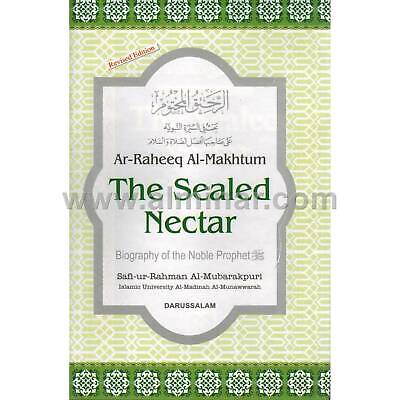The Sealed Nectar (Ar-Raheeq Al-Makhtum) - Biography of the Nobel Prophet - Hard