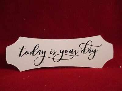 15 Printed Today Is Your Day Sentiment Label Die Cuts.........cardmaking