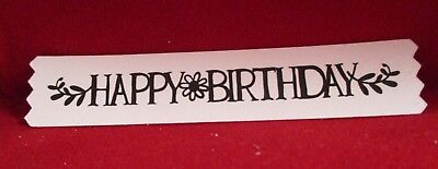 15 Printed Happy Birthday With Flower And Vine Sentiment Die Cut....cardmaking