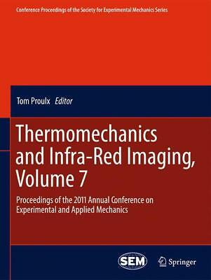 Thermomechanics and Infra-Red Imaging, Volume 7 Proulx, Tom Conference Proceed..