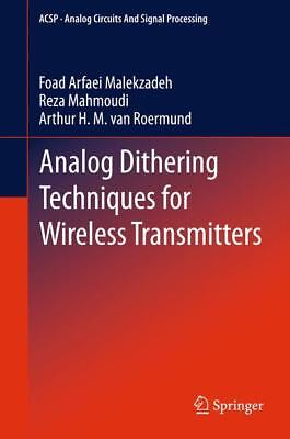 Analog Dithering Techniques for Wireless Transmitters Arfaei Malekzadeh, Foad ..