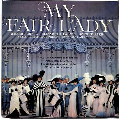 """The Knightsbridge Theatre Orchestra And Chorus - My Fair Lady - 7"""" Record"""