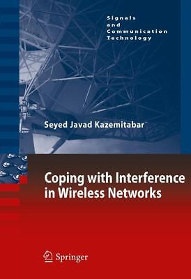 Coping with Interference in Wireless Networks Kazemitabar, Seyed Javad Signals..