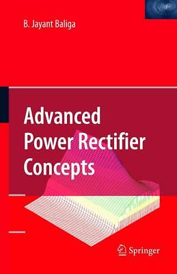 Advanced Power Rectifier Concepts Baliga, B. J.