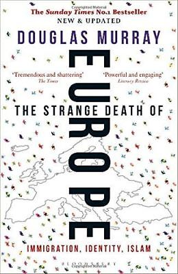 The Strange Death of Europe: Immigration, Identity, Islam by Douglas Murray