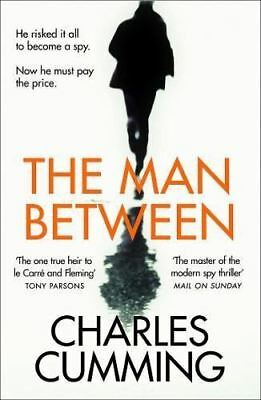 The Man Between The new spy thriller you need to read in 2018 by Charles Cumming