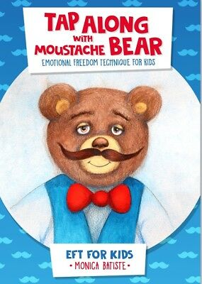 EMOTIONAL FREEDOM TECHNIQUE EFT for Kids, Tap along with Moustache Bear eBook