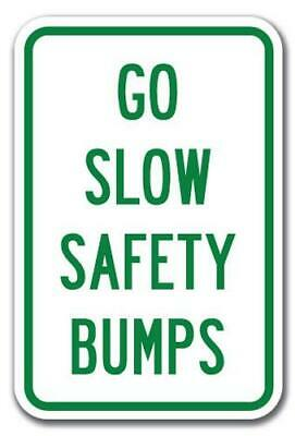 """Go Slow Safety Bumps Sign 12"""" x 18"""" Heavy Gauge Aluminum Signs"""
