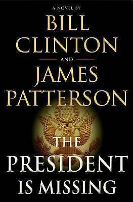 The President Is Missing: A Novel, Clinton, Bill, Patterson, James  Book