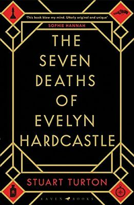 The Seven Deaths of Evelyn Hardcastle Hardcover – 8 Feb 2018 1408889560