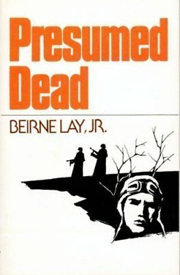 PRESUMED DEAD: SURVIVAL OF A BOMB GROUP COMMANDER (FIVE GREAT By Beirne Lay VG