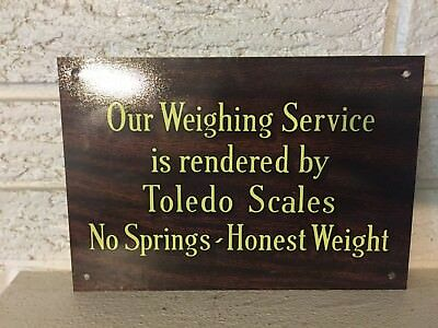 "Toledo Scales No Springs Honest Weight .040 Aluminum Sign 9.25 x 6.375"" new DL"