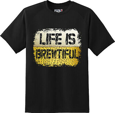 f8722e35 Funny Life Is Brewtiful beer Shot Humor Party Bar T Shirt New Graphic Tee