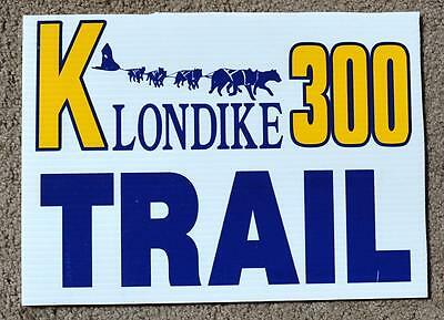 "KLONDIKE 300 RACE -TRAIL SIGN "" Iditarod Sled Dog - Musher"
