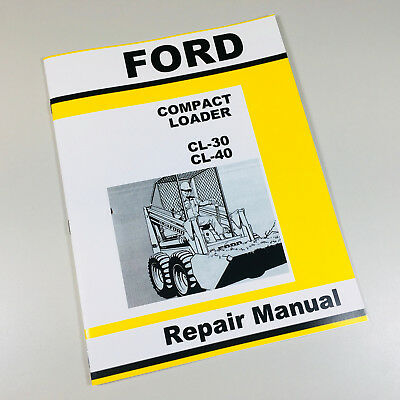 Ford Cl-30 Cl-40 Compact Loader Skid Steer Repair Manual Service Shop Book