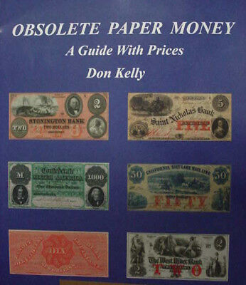 OBSOLETE PAPER MONEY A Guide With Prices by Don C Kelly NEW Book FREE Shipping