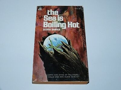 The Sea Is Boiling Hot - George Bamber - Ace Books 1St Pbo 1971 Sci-Fi Sf