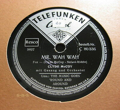 Clyde McCoy - Mr. Wah Wah / The Music Goes 'Round And Around CAPITOL (1372)