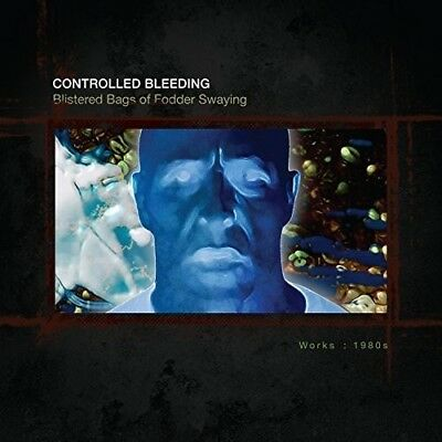 Controlled Bleeding - Blistered Bags Of Fodder Swaying: Works 1980 [New CD]