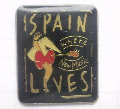 SPAIN LIVES where new music  ................Musik - Pin (165c)