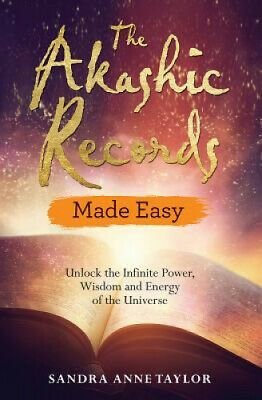 The Akashic Records Made Easy: Unlock the Infinite Power, Wisdom and Energy of