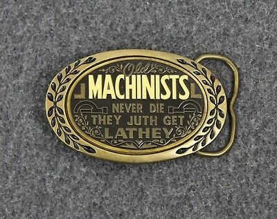Old Machinists Never Die They Juth Get Lathey Vintage Solid Brass Belt Buckle
