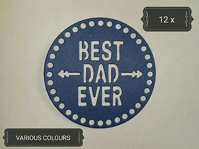 Best Dad Ever Father Die Cuts x12 Scrapbooking Card Topper Paper Embellishment