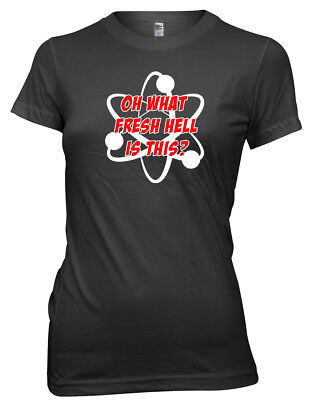Oh, What Fresh Hell Is This? Atom Two Colour Design Funny Womens Ladies T-Shirt