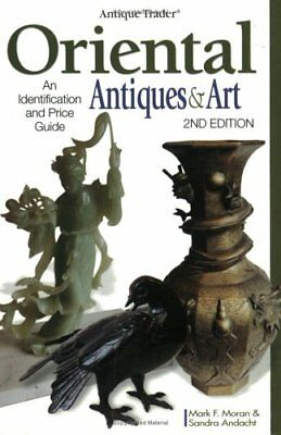 ANTIQUE TRADER ORIENTAL ANTIQUES & ART: AN IDENTIFICATION AND By Mark Moran *VG*