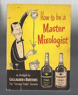 1949 HOW TO BE A MASTER MIXOLOGIST, Gallagher & Burton's Cocktail Recipe Booklet