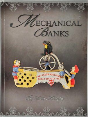 Official Price Guide to Mechanical Banks Hardcover Dan Morphy 2007 SIGNED NEW
