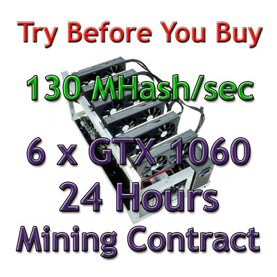 Dagger-Hashimoto 6 x GTX 1060 RIG 130 MH/sec Guaranteed 24 Hours Mining Contract
