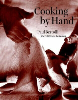 Cooking by Hand by Paul Bertolli.