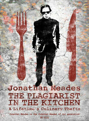 The Plagiarist in the Kitchen by Jonathan Meades.