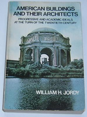 William H. Jordy : American Buildings and Their Architects: Vol. 3