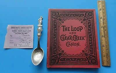 1897 UPD&G RY ticket,Georgetown Loop Colorado Silver Spoon,Mining towns booklet.