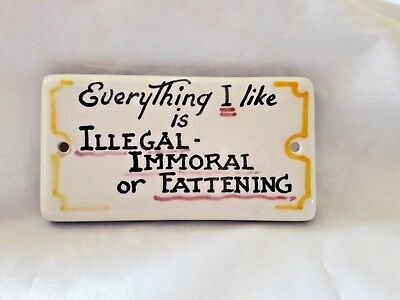 "Toni Raymond Door Plaque Sign""everything I Like Is Illegal,immoral Or Fattening"""
