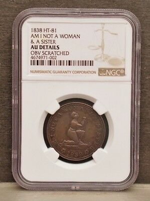 1838 HT-81 Am I Not A Woman & A Sister Hard Times Token NGC AU Details Scratched