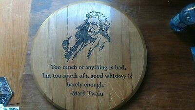 Bourbon barrel top with Mark Twain quote